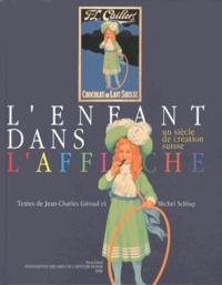 Jean-Charles Giroud et Michel Schlup - L'enfant dans l'affiche - Un siècle de création suisse.