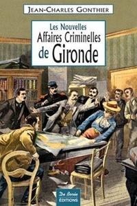 Jean-Charles Gonthier - Les Nouvelles Affaires Criminelles de Gironde.