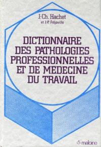 Jean-Charles Hachet et Jean-Pierre Fréjaville - Dictionnaire des pathologies professionnelles et de médecine du travail.