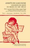 Jean-Charles Herbin et Annie Triaud - Anseÿs de Gascogne - Chanson de geste du milieu du XIIIe siècle Tome 1, Avant-propos - Introduction - Vers 1-13801.