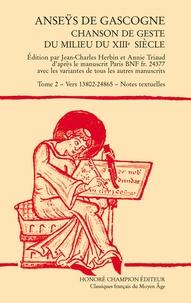 Jean-Charles Herbin et Annie Triaud - Anseÿs de Gascogne - Chanson de geste du milieu du XIIIe siècle Tome 2, Vers 13802-24865 - Notes textuelles.