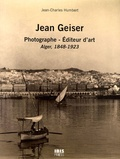 Jean-Charles Humbert - Jean Geiser - Photographe - Editeur d'art, Alger, 1843-1923.