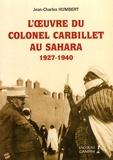 Jean-Charles Humbert - L'oeuvre du colonel Carbillet au Sahara - 1927-1940.