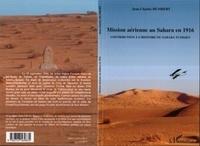 Jean-Charles Humbert - Mission aérienne au Sahara en 1916 - Contribution à l'histoire du sahara Tunisien.