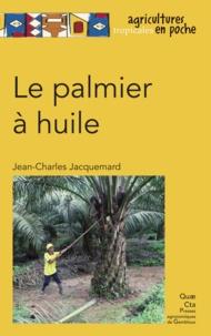 Jean-Charles Jacquemard - Le palmier à huile.