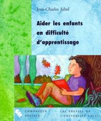 Jean-Charles Juhel - Aider les enfants en difficulté d'apprentissage.