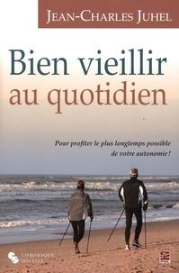 Jean-Charles Juhel - Bien vieillir au quotidien.