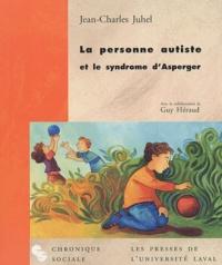 Jean-Charles Juhel - La personne autiste et le syndrome d'Asperger.