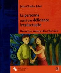 La personne ayant une déficience intellectuelle - Découvrir, comprendre, intervenir.pdf