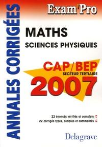 Jean-Charles Juhel et Pierre Juhel - Mathématiques CAP/BEP secteur tertiaire - Annales corrigées.