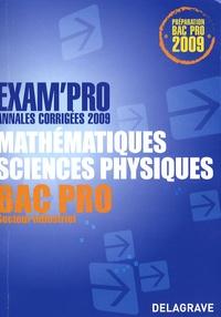 Jean-Charles Juhel et Pierre Juhel - Mathématiques Sciences Physiques Bac Pro industriel - Annales corrigées.