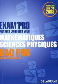 Jean-Charles Juhel et Pierre Juhel - Mathématiques sciences physiques Bac Pro secteur industriel - Annales corrigées.