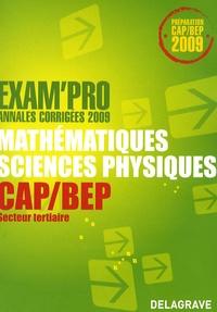Jean-Charles Juhel et Pierre Juhel - Mathématiques-Sciences physiques CAP/BEP - Annales corrigées.