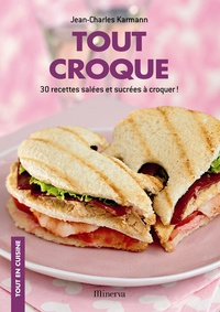 Lemememonde.fr Tout croque - 30 recettes salées et sucrées à croquer! Image