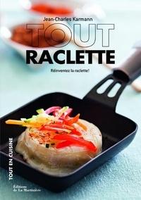 Jean-Charles Karmann - Tout raclette - Réinventer la raclette.