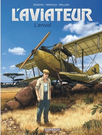Jean-Charles Kraehn et Chrys Millien - L'aviateur Tome 1 : L'envol.