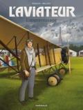Jean-Charles Kraehn et Chrys Millien - L'aviateur Tome 2 : L'apprentissage.