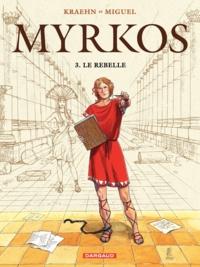 Jean-Charles Kraehn - Myrkos Tome 3 : Le rebelle.