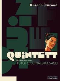 Jean-Charles Kraehn et Frank Giroud - Quintett Tome 4 : Histoire de Nafsika Vasli.