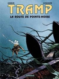 Jean-Charles Kraehn et Patrick Jusseaume - Tramp Tome 5 : La route de Pointe-Noire.