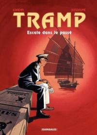Jean-Charles Kraehn et Patrick Jusseaume - Tramp Tome 7 : Escale dans le passé.