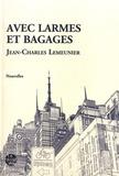 Jean-Charles Lemeunier - Avec larmes et bagages.