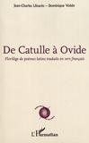 Jean-Charles Llinares et Dominique Voisin - De Catulle à Ovide - Florilège de poèmes latins traduits en vers français.