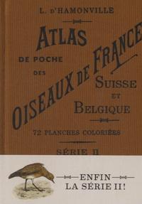Jean-Charles Louis d' Hamonville - Atlas de poche des oiseaux de France, Suisse et Belgique, utiles ou nuisibles - Série 2.