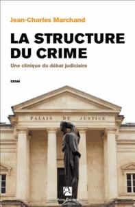 La structure du crime - Une clinique du débat judiciaire.pdf