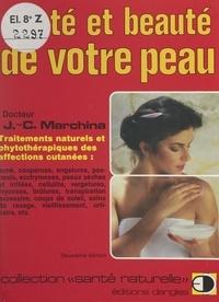 Jean-Charles Marchina - Santé et beauté de votre peau - Traitements naturels et phytothérapiques des affections cutanées.