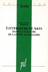 Jean-Charles Margotton - Littérature et arts dans la culture de langue allemande - Sur les rapports entre la littérature et les arts (musique et peinture), théorie et choix de textes avec commentaires.