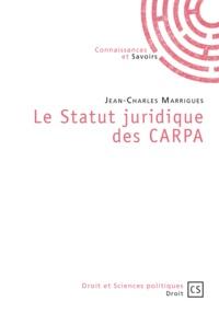 Jean-Charles Marrigues - Le statut juridique des CARPA.
