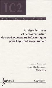 Jean-Charles Marty et Alain Mille - Analyse de traces et personnalisation des environnements informatiques pour l'apprentissage humain.