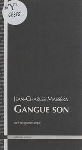 Jean-Charles Massera - Gangue son : récit programmatique.
