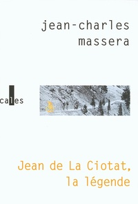 Jean-Charles Massera - Jean de la Ciotat, la légende.