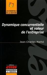 Jean-Charles Mathé - Dynamique concurrentielle et valeur de l'entreprise.