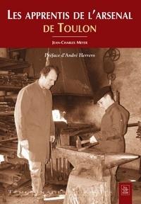 Jean-Charles Meyer - Les apprentis de l'arsenal de Toulon.