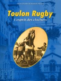 Jean-Charles Meyer et Danièle Meyer - Toulon Rugby - L'esprit des clochers.