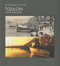 Jean-Charles Meyer et Pierre Pillet - Toulon - Hier & Aujourd'hui.