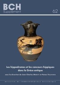 Jean-Charles Moretti et Panos Valavanis - Les hippodromes et les concours hippiques dans la grèce antique.