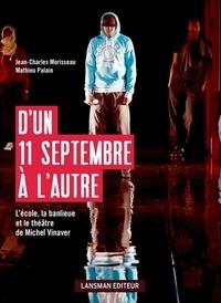 Jean-Charles Morisseau et Mathieu Palain - D'un 11 septembre à l'autre - L'école, la banlieue et le théâtre de Michel Vinaver.