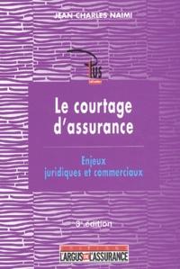 Jean-Charles Naimi - Le courtage d'assurance - Enjeux juridiques et commerciaux.