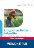 Jean-Charles Nayebi - QUESTIONS PEDAG  : L'hyperactivité infantile en 90 questions.