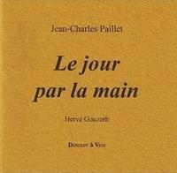 Jean-Charles Paillet - Le jour par la main.