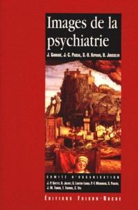 Jean-Charles Pascal et Jean Garrabé - Images de la psychiatrie - Actes des Journées d'Avignon organisées par l'Association française de psychiatrie ; l'Association française des psychiatres d'exercice privé ; l'Association scientifique des psychiatres du service public ; l'Évolution psychiatrique.