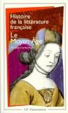 Jean-Charles Payen - Histoire de la littérature française - Le Moyen âge.