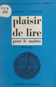 Jean-Charles Payen et R. Pernoud - Plaisir de lire - Pour le maître. Moyen Âge.