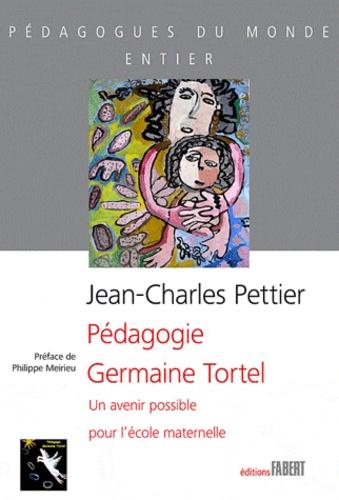 Jean-Charles Pettier et Paulette Clad - Pédagogie Germaine Tortel - Un avenir possible pour l'école maternelle.