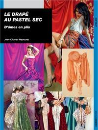 Jean-Charles Peyrouny - Le drapé au pastel sec - D'âmes en plis.
