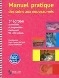 Jean-Charles Picaud et Ariane Cavalier - Manuel pratique des soins aux nouveaux-nés.
